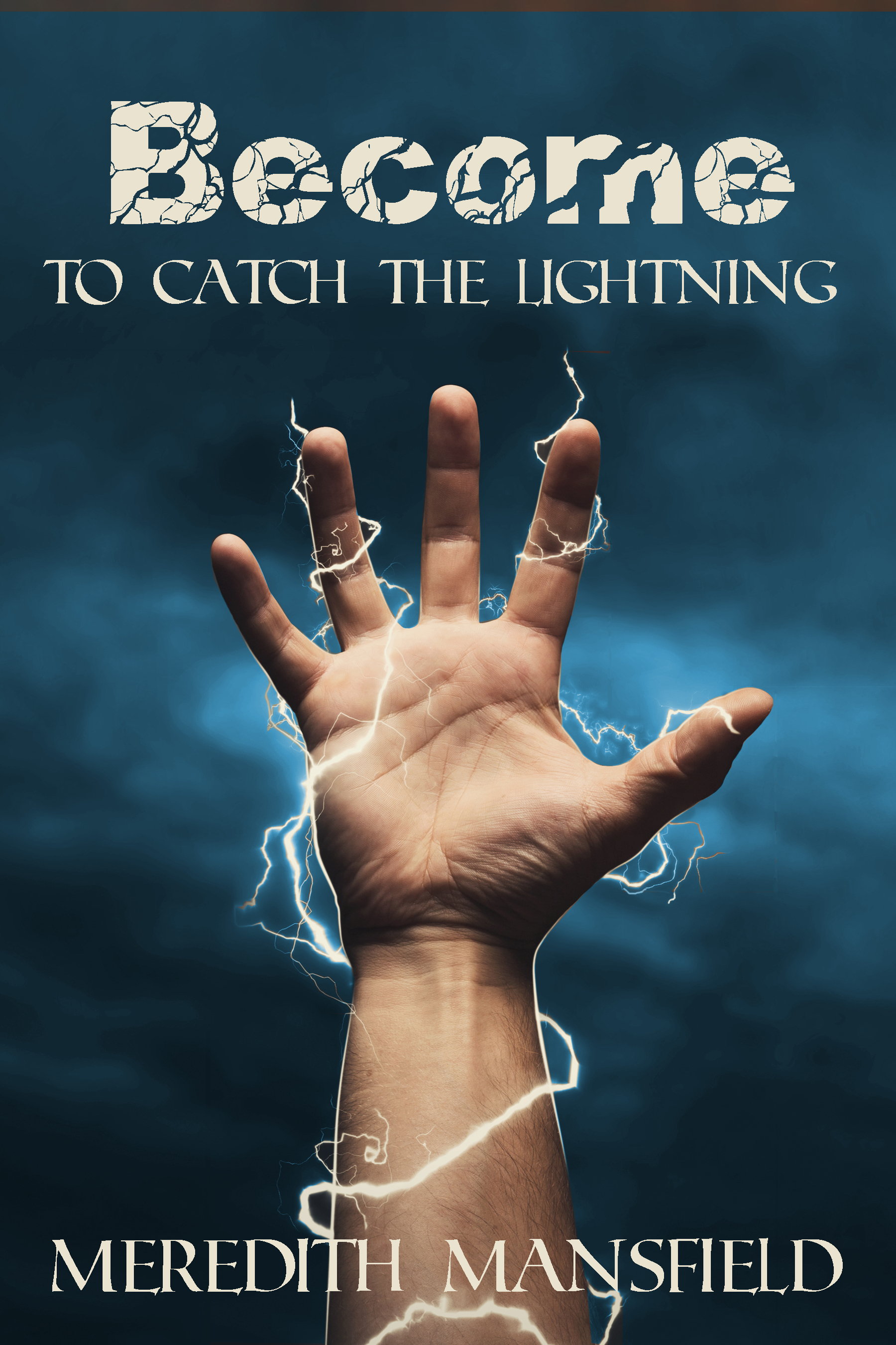 Become: To Catch the Lightning
